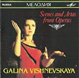 Galina Vishnevskaya: Scenes and Arias from Operas