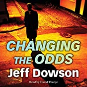 Changing the Odds: Jack Shepherd, Book 2 | Jeff Dowson