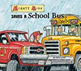 Mighty Mike Saves a School Bus