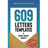 609 Letter Templates & Credit Repair Secrets: The Best Way to Fix Your Credit Score Legally in an Easy and Fast Way (Includes