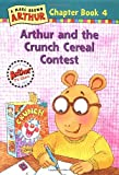 Arthur and the Crunch Cereal Contest, Stephen Krensky and Marc Brown, 0316115525