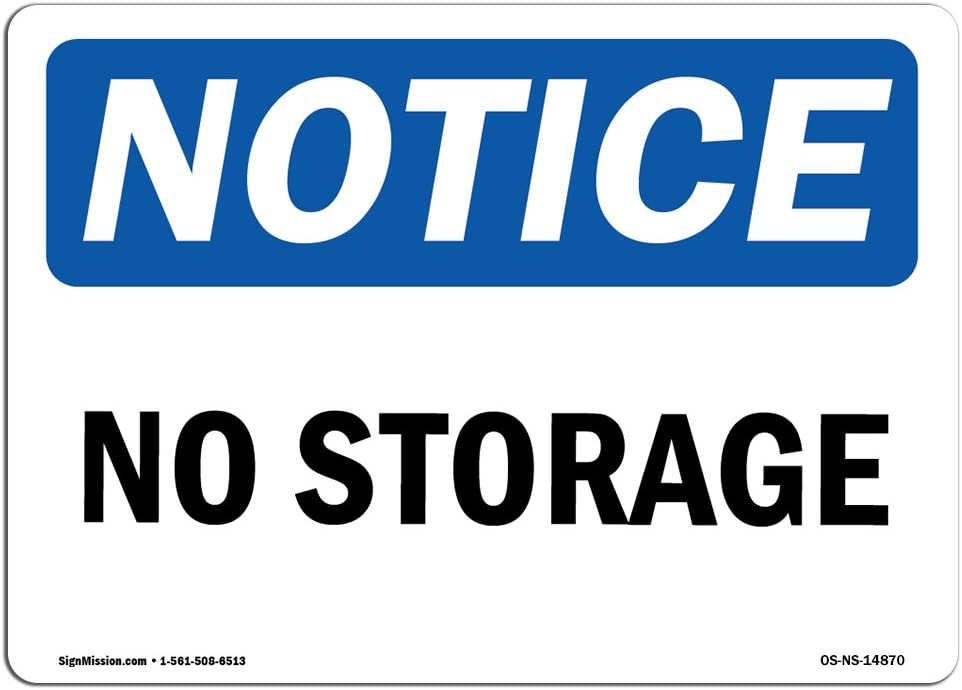 OSHA Notice Signs - No Storage Sign | Extremely Durable Made in The USA Signs or Heavy Duty Vinyl Label Decal | Protect Your Construction Site, Work Zone, Warehouse, Shop Area & Business