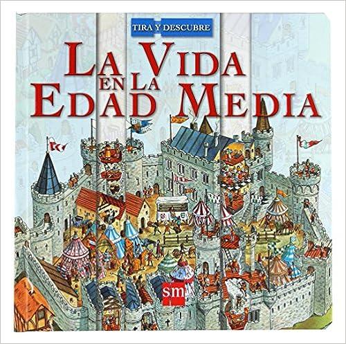 La vida en la Edad Media (Tira y descubre)