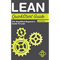 Lean QuickStart Guide: The Simplified Beginner's Guide to Lean