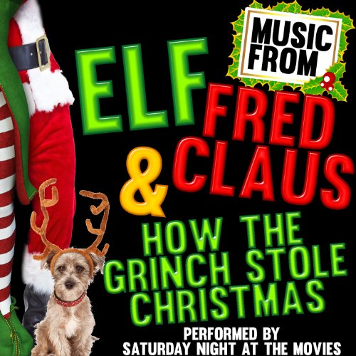 (Music From: Elf, Fred Claus & How the Grinch Stole Christmas)
