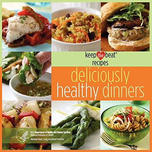 Keep the Beat Recipes: Deliciously Healthy Dinners