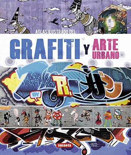 Descargar Libro Atlas Ilustrado Del Grafiti Y Arte Urbano Cristian Campos