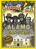 img - for Alamo All-Stars (Nathan Hale's Hazardous Tales #6) book / textbook / text book