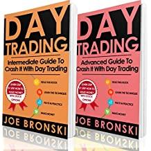 DAY TRADING for EXPERT: Intermediate and Advanced Guide to Crash It with Day Trading - Day Trading Bible (Day Trading, Stock Exchange, Trading Strategies, Option Trading, Forex, Binary Option)