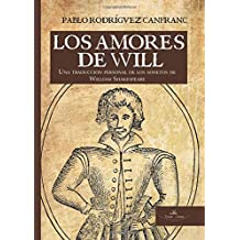 Los amores de Will: Una traducción personal de los sonetos de William Shakespeare (Spanish Edition)