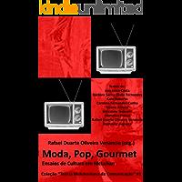 Moda, Pop, Gourmet: Ensaios de Cultura em McLuhan (Teoria Mcluhaniana da Comunicação Livro 1)