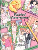 Polished Cornerstones: Projects for Daughters on the Path to Womanhood