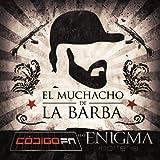 El Muchacho De La Barba [feat. Enigma Norteño]
