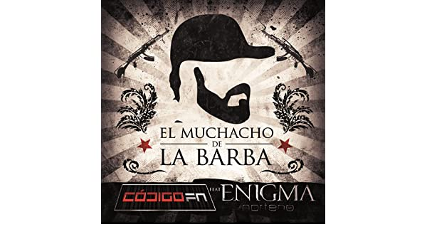 El Muchacho De La Barba by Código FN and Enigma Norteño on Amazon Music - Amazon.com