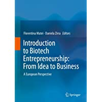Introduction to Biotech Entrepreneurship: From Idea to Business: A European Perspective