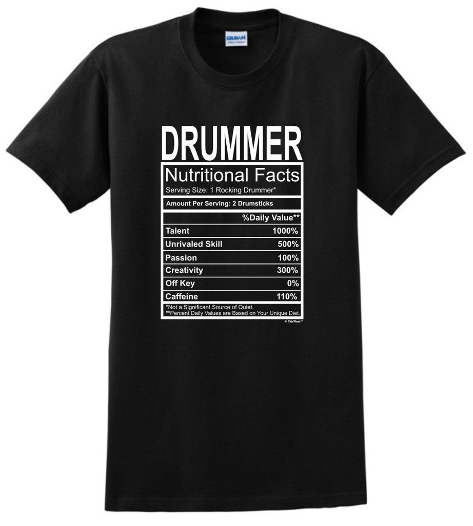 Drummer Gift Nutritional Facts Gag Gifts Funny T Shirt 2027