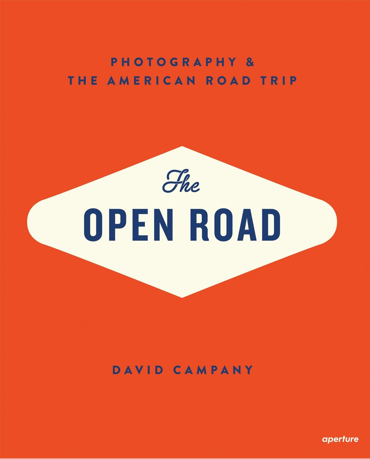 The Open Road: Photography & the American Road Trip: Amazon.co.uk: David  Campany: 9781597112406: Books