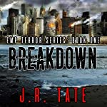 Breakdown: An EMP Survival Thriller: The EMP Terror Series, Book 1 | J. R. Tate