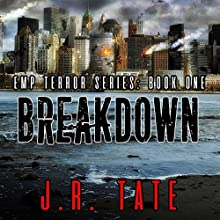 Breakdown: An EMP Survival Thriller: The EMP Terror Series, Book 1 Audiobook by J. R. Tate Narrated by Scott Ellis