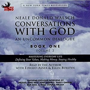 Conversations with God: An Uncommon Dialogue, Book 1, Volume 3 Audiobook
