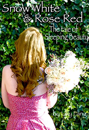 Snow White and Rose Red: The Tale of Sleeping Beauty: Young Briar Rose and Maleficent (Fairy Tales Retold Book 2) -