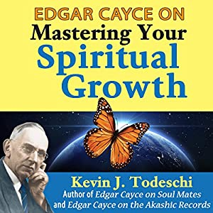 Edgar Cayce on Mastering Your Spiritual Growth Audiobook