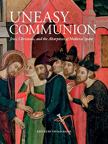 Download Uneasy Communion: Jews, Christians and the Altarpieces of Medieval Spain pdf