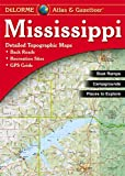 Mississippi Atlas & Gazetteer (Delorme Atlas & Gazetteer)