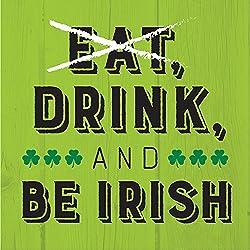 Creative Converting 319557 192 Count Everyone's Irish Eat Drink and Be Irish Beverage Napkin