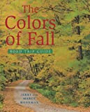 The Colors of Fall Road Trip Guide