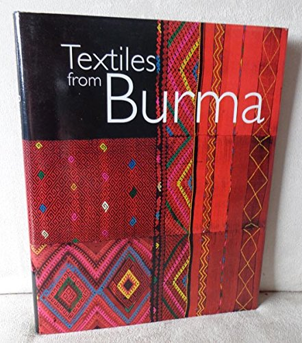 Textiles From Burma  Featuring The James Henry Green Collection