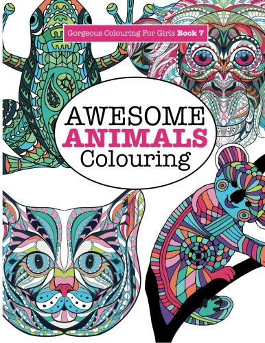 Gorgeous Colouring for Girls - Awesome Animals Colouring (Gorgeous Colouring Books for Girls)