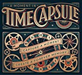 A Moment in Time Capsule: Capture a Moment, Create a Forever Memory (Capture the Past to Create a Forever Memory)