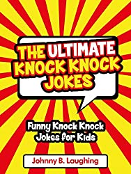 Children Books: Knock Knock Jokes for Kids: 300+ Funny Knock Knock Jokes for Kids (Knock Knock Jokes for Kids!) (English Edition)