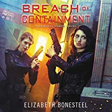 Breach of Containment: A Central Corps Novel Audiobook by Elizabeth Bonesteel Narrated by Katharine Mangold