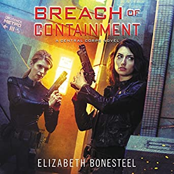 Breach of Containment - Central Corps 03 - Elizabeth Bonesteel