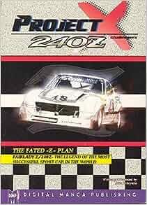 Project X - Datsun Fairlady Z (Project X 240Z Challengers): Akira