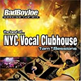 NYC Vocal Club House: 1 Am Sessions by Bad Boy Joe
