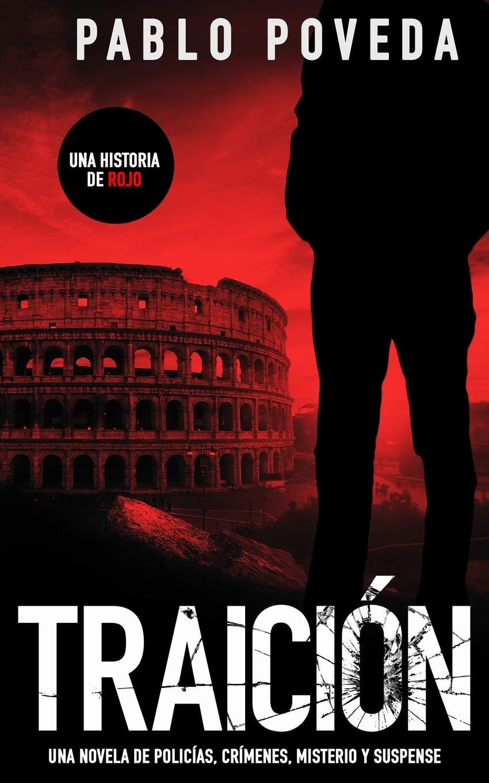 Traición: una historia de Rojo: Una novela de policías, crímenes, misterio  y suspense Detectives novela negra: Amazon.es: Pablo Poveda: Libros