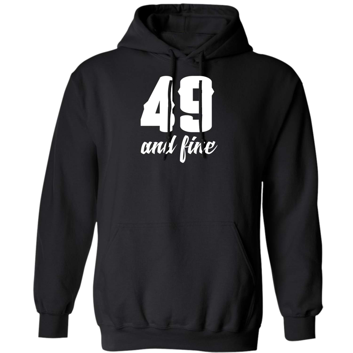 Funny B-Day Gifts Idea Age Hoodie 49th Birthday Gift 49 Years Old and Fine
