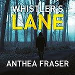 Whistler's Lane | Anthea Fraser