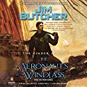 The Aeronaut's Windlass: The Cinder Spires, Book 1 Hörbuch von Jim Butcher Gesprochen von: Euan Morton