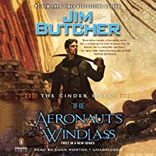 The Aeronaut's Windlass: The Cinder Spires, Book 1 Audiobook by Jim Butcher Narrated by Euan Morton