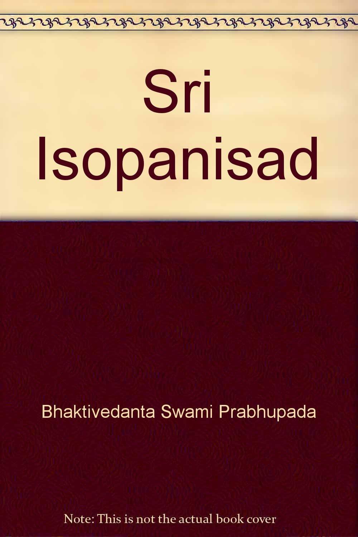 Sri Isopanisad: Bhaktivedanta Swami Prabhupada: Amazon com