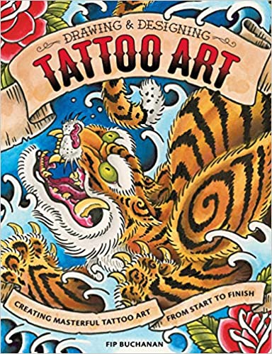 Drawing & Designing Tattoo Art: Creating Masterful Tattoo Art from ...