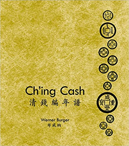 Ch'ing Cash: ?Volume 1―Ch'ing Cash; Volume 2―Ch'ing Cash Year Tables [two-volume set]