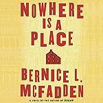 Nowhere Is a Place   Bernice L. McFadden