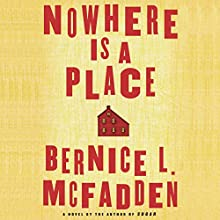 Nowhere Is a Place Audiobook by Bernice L. McFadden Narrated by Myra Lucretia Taylor