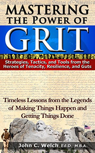 Mastering The Power Of Grit by Dr. John Carrington Welch, MBA ebook deal