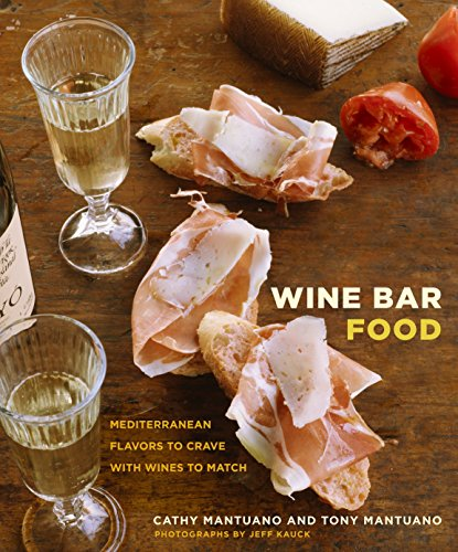 (Wine Bar Food: Mediterranean Flavors to Crave with Wines to Match)